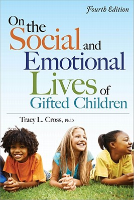 On the Social and Emotional Lives of Gifted Children By Cross, Tracy L.
